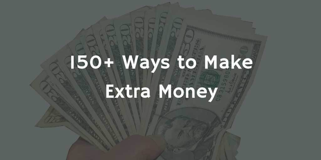 150+ Ways to make extra cash this year