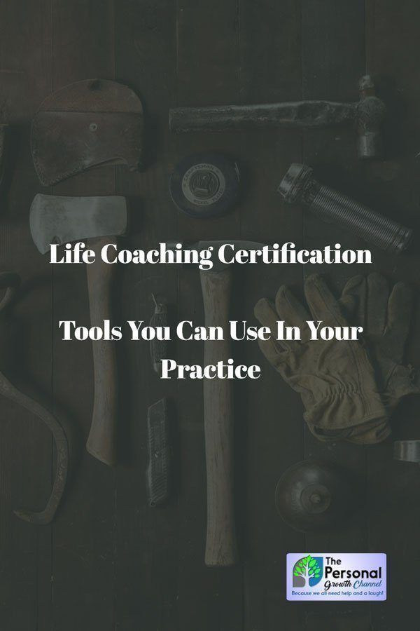 Life Coaching Certification: Tools You Can Use