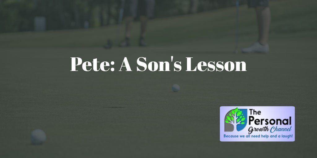 Pete: A Son's Lesson About Success