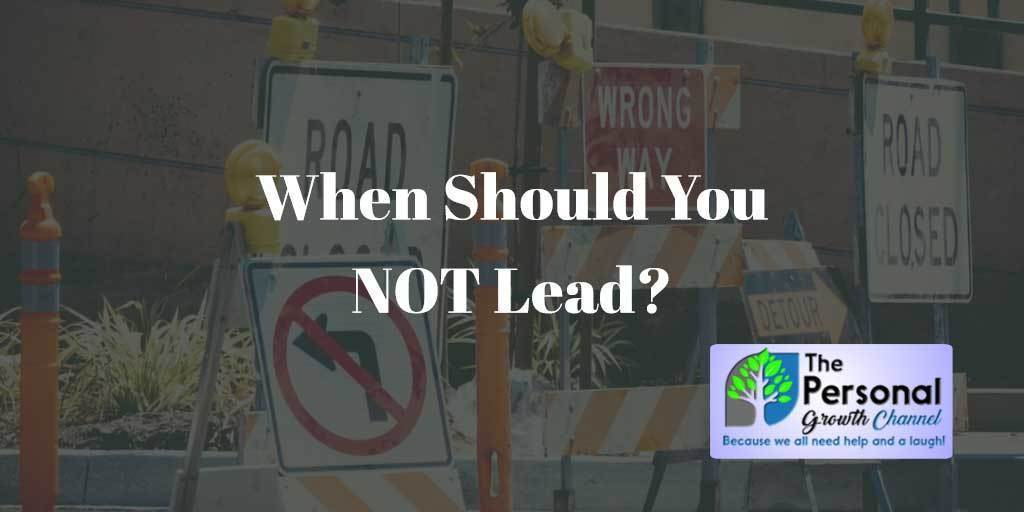 When should you NOT lead? Do not enter signs.