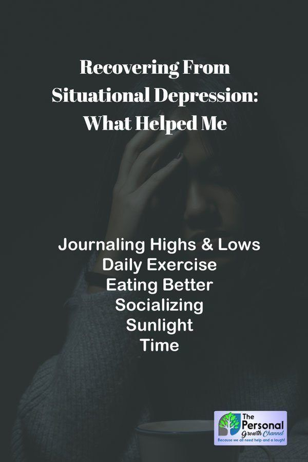 Recovering from situational depression: What helped me