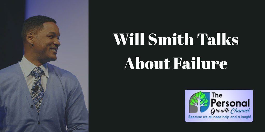 Will Smith Speaks About Failure