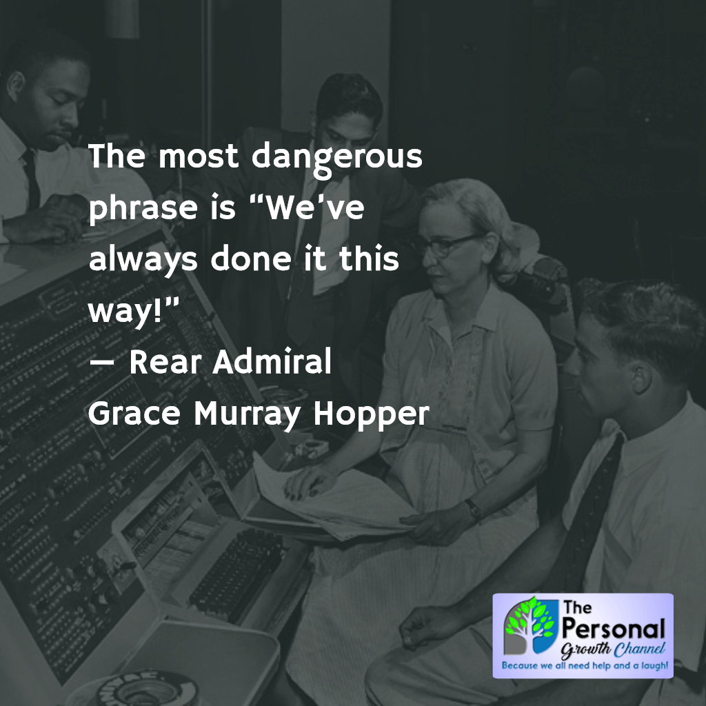 """Going viral on Reddit - Viral Reddit meme - The most dangerous phrase is, """"We've always done it this way!"""" by Rear Admiral Grace Murray Hopper"""