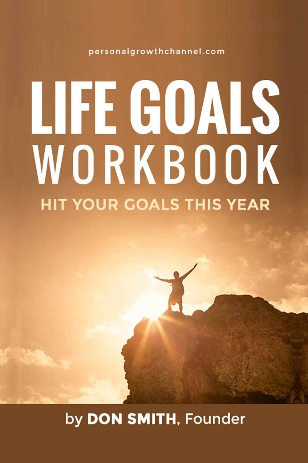 Life Goals Workbook: Use top down planning to achieve your goals.