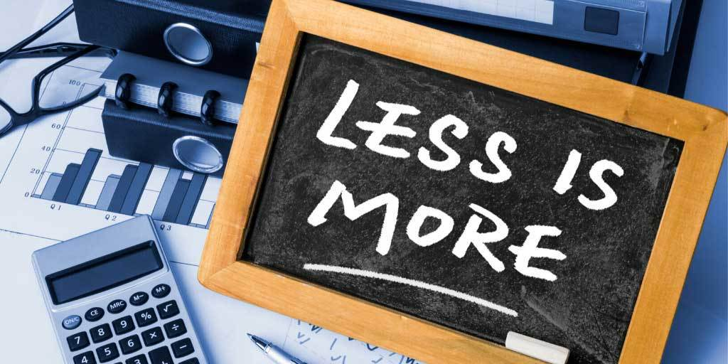 Less is more in business and in life