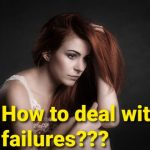 How to Deal with Failures in Your life?