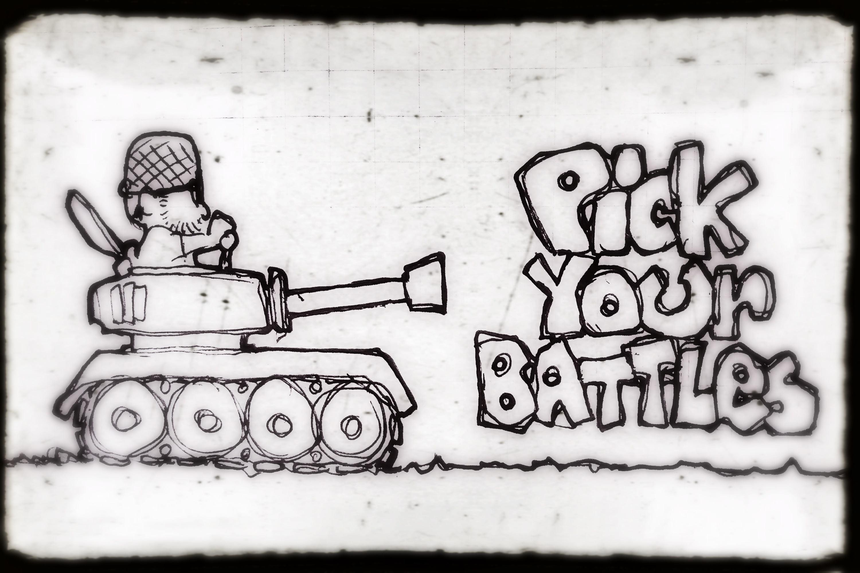 Cartoon: Pick Your Battles
