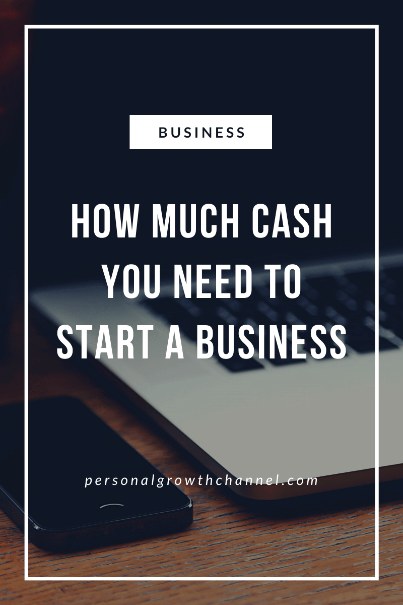 How Much Cash You Need to Start a Business