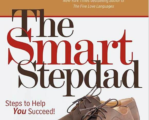 The Smart Stepdad or Stepmom: Recommended reading for new stepparents.